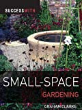 Success with Small-Space Gardening 画像