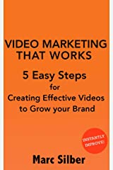 Video Marketing That Works: 5 Easy Steps for Creating Effective Videos to Grow Your Brand Kindle Edition