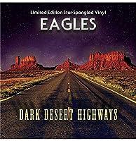 Eagles - Eagles - Dark Desert Highways: Special Edition On Star-Spangled Vinyl (1 LP)