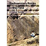 Sedimentary Rocks in the Field: A Color Guide