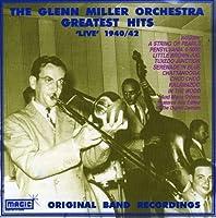 Glenn Miller Orchestra - Greatest Hits 1940-1942: Original Live Band by GLENN MILLER (1996-01-15)