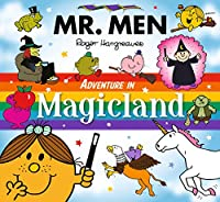 Mr. Men Adventure in Magicland (Mr. Men and Little Miss Picture Books)