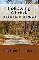 Following Christ: The Sermon on the Mount