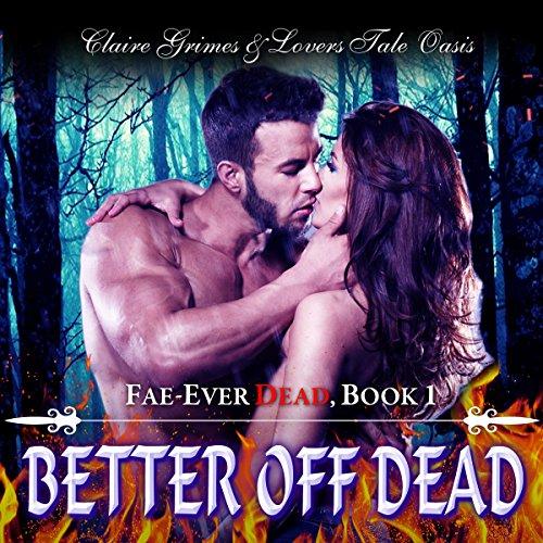 Better Off Dead: Fae-Ever Dead...