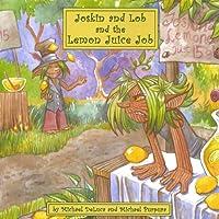 Joskin & Lob & the Lemon Juice Job