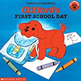 Clifford's First School Day (Clifford the Big Red Dog)