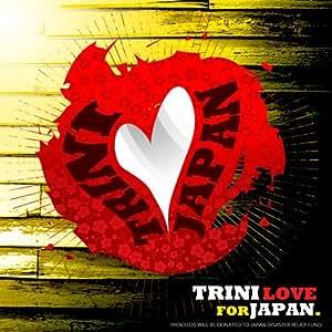 TRINI LOVE FOR JAPAN [ボーナストラック収録 / 国内盤] (LIME-001)