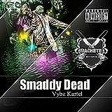 Smaddy Dead [Explicit]