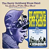1965-66 Blowing My Mind Plus by Barry Goldberg, Miller Blues Band (2003-03-17) 【並行輸入品】