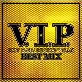 V.I.P.-HOT R&B/HIPHOP TRAX-BEST MIX