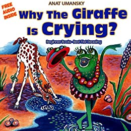 Children's Books: Why The Giraffe Is Crying?(Audio book download) Feeling good, Emotional intelligence for kids. Social skills, Picture book (Values) Fun, ... Animals books for kids, collection 1) by [Umansky, Anat]