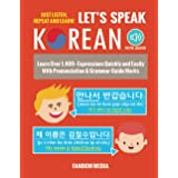 Let's Speak Korean (with Audio): Learn Over 1,400+ Expressions Quickly and Easily With Pronunciation & Grammar Guide Marks -
