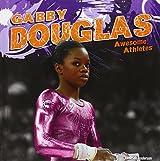 Gabby Douglas (Awesome Athletes)