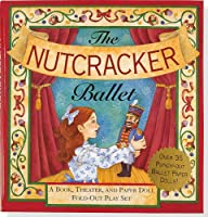 The Nutcracker Ballet: A Book, Theater, and Paper Doll Fold-out Play Set (Foldout Playset)