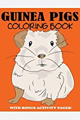 Guinea Pigs Coloring Book: Cute Coloring Book for Kids with Bonus Activity Pages Paperback