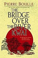 The Bridge Over the River Kwai: A Novel