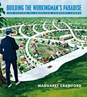 Building the Workingman's Paradise: The Design of American Company Towns (Haymarket Series)