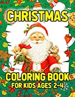 Christmas Coloring Book for Kids Ages 2-4: Funny Christmas Decorate Coloring Books Gifts for Kids