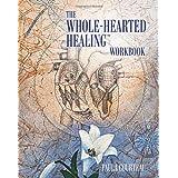 Whole-Hearted Healing Workbook