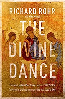 The Divine Dance: The Trinity and your transformation by [Rohr, Richard]