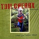 Tom Cherry and Friends / Tom Cherry