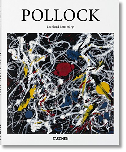 Jackson Pollock: 1912-1956: At the Limit of Painting (Basic Art 2.0)