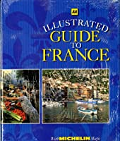 Aa Illustrated Guide to France/With Michelin Maps