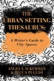 The Urban Setting Thesaurus: A Writer's Guide to City Spaces (English Edition)