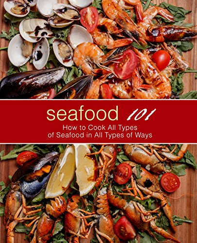 Seafood 101: How to Cook All T...