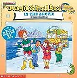 The Magic School Bus in the Arctic: A Book About Heat (Magic School Bus (Pb))