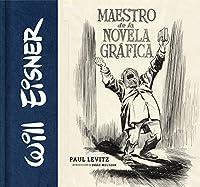 Will Eisner : maestro de la novela gráfica
