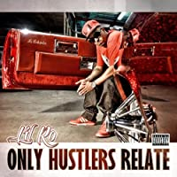 Only Hustlers Relate by Lil Ro (2013-05-03)
