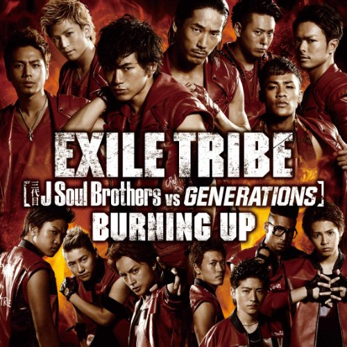 BURNING UP (SG+DVD) - EXILE TRIBE(三代目 J Soul Brothers VS GENERATIONS)