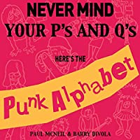 Nevermind Your P's and Q's: Here's the Punk Alphabet (Rockin' Alphabets)