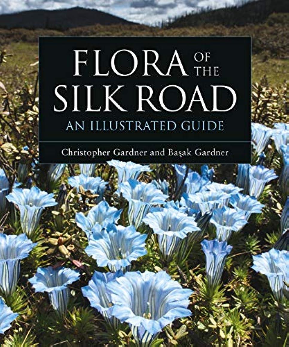 オーガニックイディオム士気Flora of the Silk Road: An Illustrated Guide