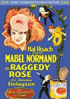 Mabel Normand: Raggedy Rose / What Happened [DVD]