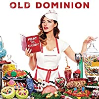 Meat and Candy by Old Dominion (2015-02-01)