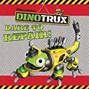 Dinotrux: Dare to Repair! storybook