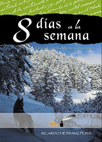 8 días a la semana: Una vida en los Montes Universales (Spanish Edition)
