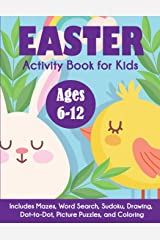 Easter Activity Book for Kids: Ages 6-12, Includes Mazes, Word Search, Sudoku, Drawing, Dot-to-Dot, Picture Puzzles, and Coloring Paperback