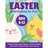 Easter Activity Book for Kids: Ages 6-12, Includes Mazes, Word Search, Sudoku, Drawing, Dot-to-Dot, Picture Puzzles, and Colo