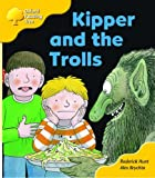 Oxford Reading Tree: Stage 5: More Stories C: Kipper and the Trolls