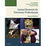 Animal Restraint for Veterinary Professionals - E-Book