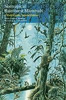 Neotropical Rainforest Mammals: A Field Guide [並行輸入品]