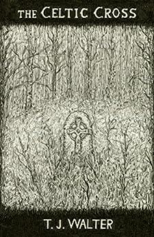 The Celtic Cross by [Walter, T. J.]