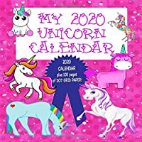 my 2020 unicorn calendar: 8.5 inches square : 2020 calendar : one month per page : 12 months : plus full year view : plus 100 pages of dot grid paper!
