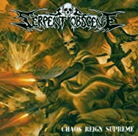 Chaos Reign Supreme by SERPENT OBSCENE (2008-09-01)
