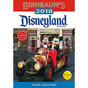 Birnbaum's 2018 Disneyland Resort: The Official Guide (Birnbaum Guides)