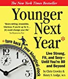 Younger Next Year: A Man's Guide to Living Like 50 Until You're 80 and Beyond 画像