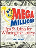 Mega Millions:  Tips and Tricks for Winning the Lottery (English Edition)